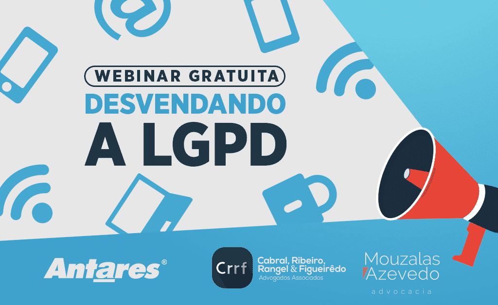Antares Comunicação e Mouzalas Azevedo promovem Webinar gratuito: Desvendando a LGPD