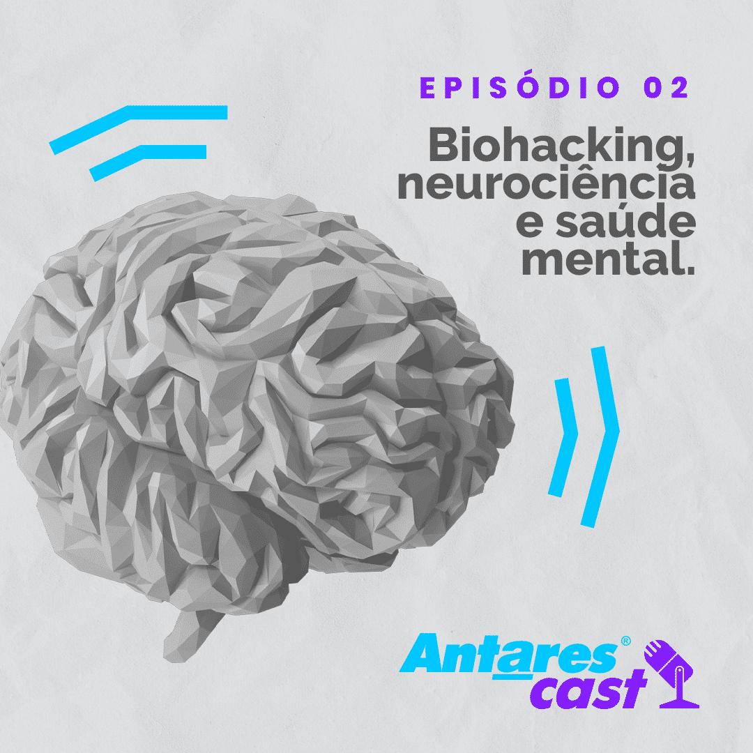 Ep. 2 - Antarescast: Flávia Lippi fala sobre Biohacking, neurociência e saúde mental