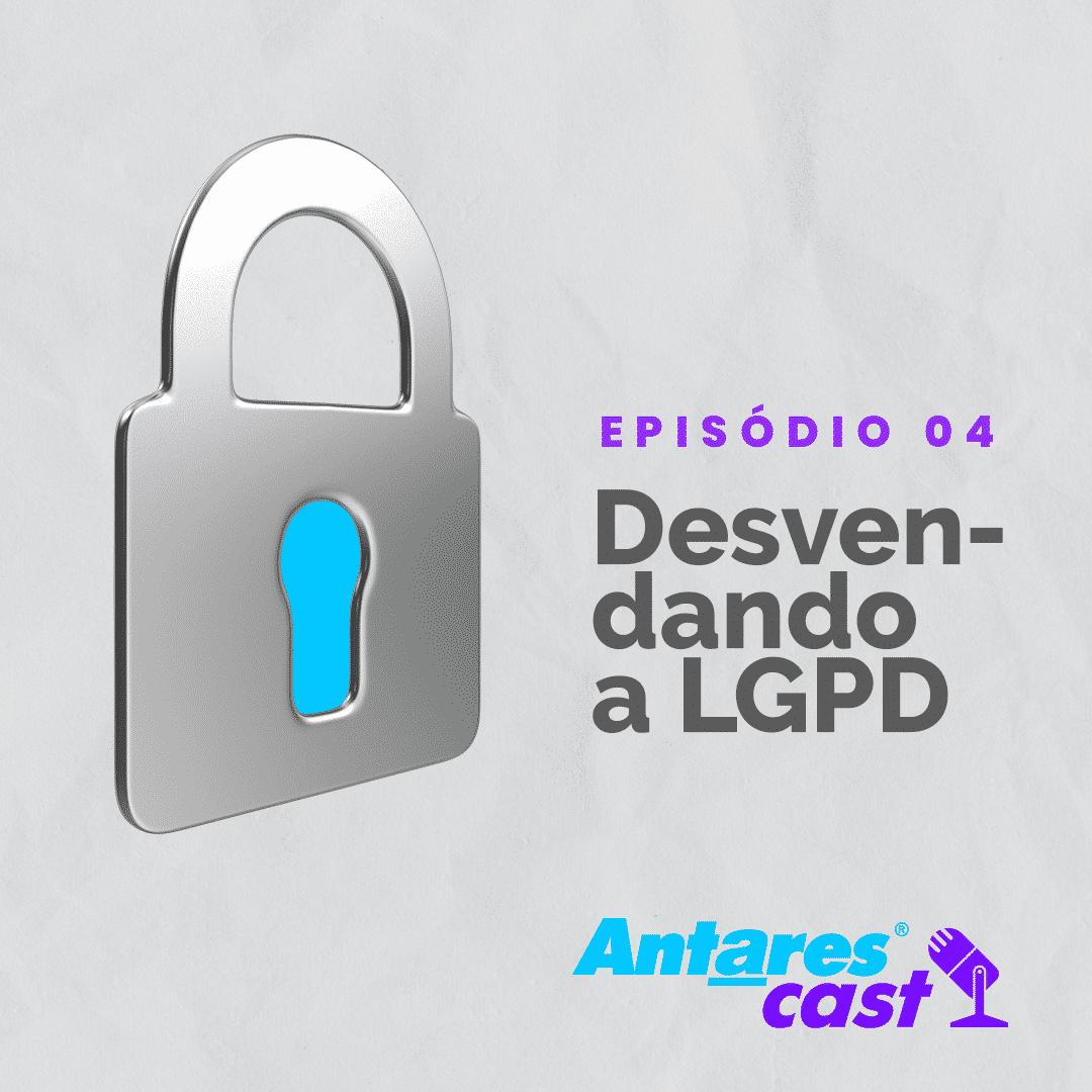 Este AntaresCast, o podcast da Antares, traz o advogado Cláudio Lucena para falar sobre LGPD