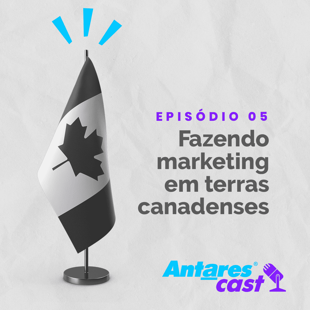 No Antares Cast da semana, Marcos Gaubert fala sobre Marketing digital no Canadá