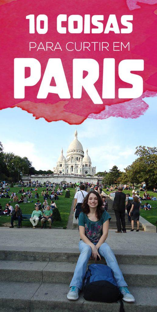 10 coisas para curtir em Paris, o que eu mais gostei da cidade luz!
