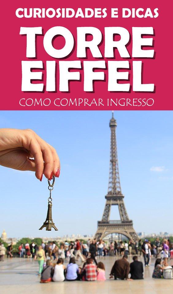 Torre Eiffel como comprar ingressos, valores e curiosidades do maior icone da França