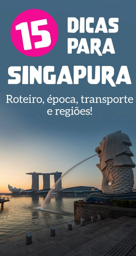 Roteiro em Singapura, dicas essenciais, transporte, o que visitar