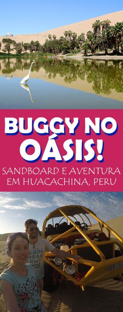 Huacachina, o oasis no Peru! Aventura, diversão, sandboard nas dunas em Ica