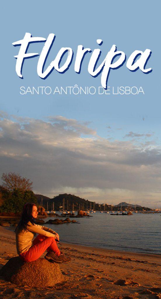 Roteiro em Florianópolis, Santo Antônio de Lisboa, Lagoa da Conceição e Dunas