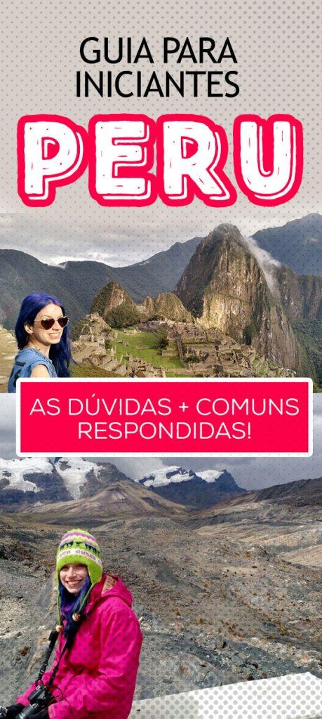 Guia Viagem ao Peru, todas as suas dúvidas respondidas! Roteiro, dicas, economia