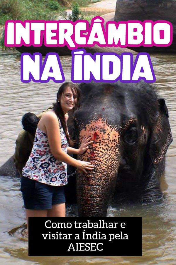 Intercambio pela AIESEC, trabalhe no exterior, dicas Índia