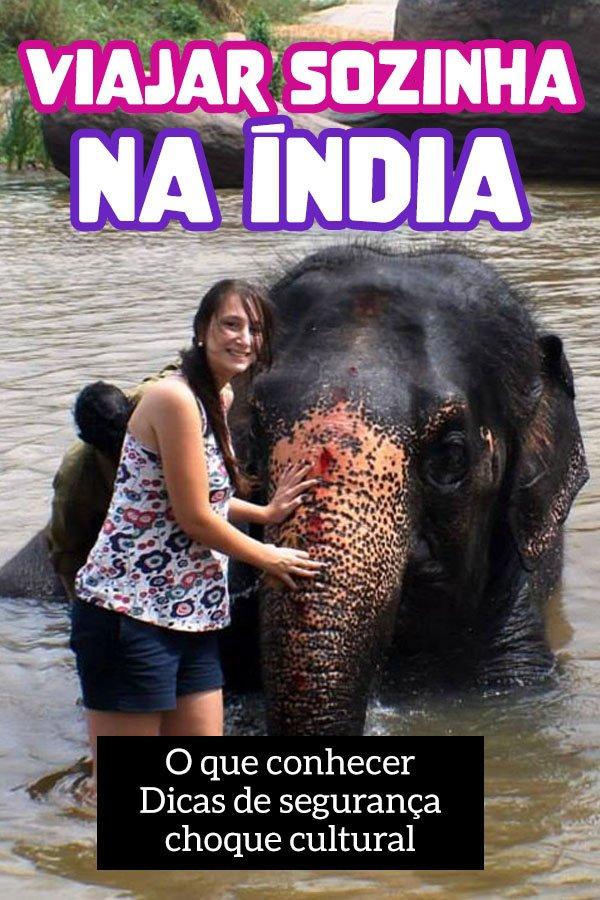 Viajar sozinha na Índia, segurança, dicas, lugares