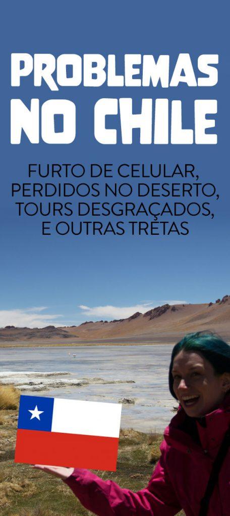 Problemas no Chile, perrengues de viagem, furto de celular