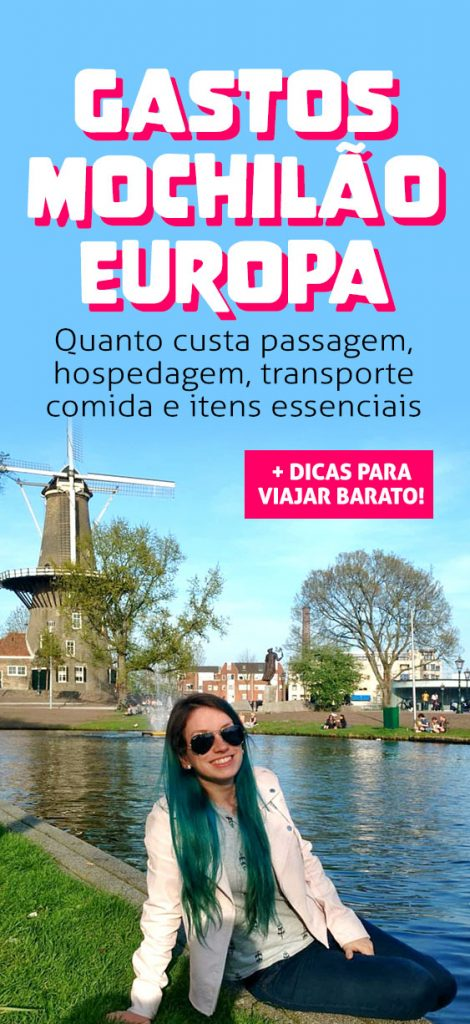 Quanto custa um mochilao na Europa, orçamento hospedagem, alimentação, passagem e dicas para viajar barato