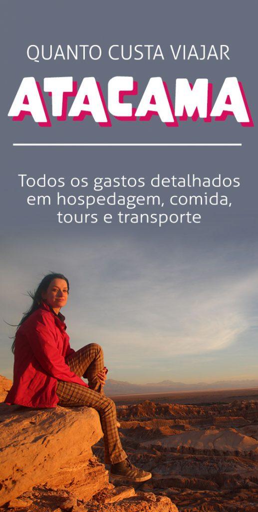 Quanto custa uma viagem para o Atacama, gastos em hospedagem, comida, tours e dicas
