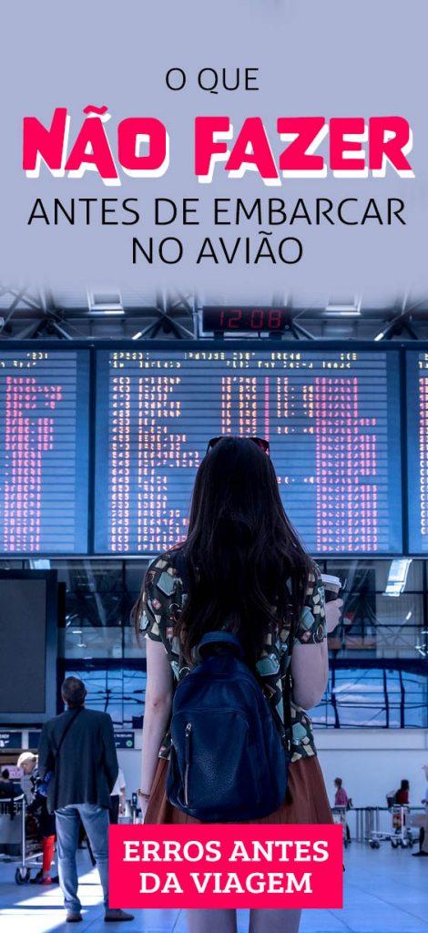 O que não fazer antes de embarcar no avião, os principais erros de viagem