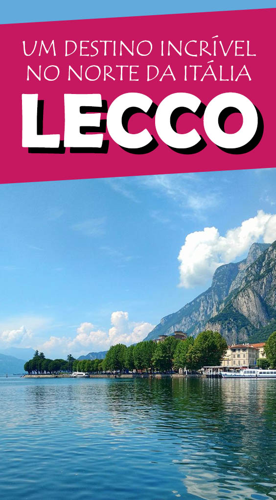 Lecco uma cidade incrível as margens do lago di Como no norte da Itália! Veja as dicas