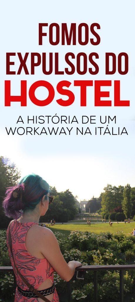 Fomos expulsos do hostel, workaway troca de trabalho por hospedagem na Itália