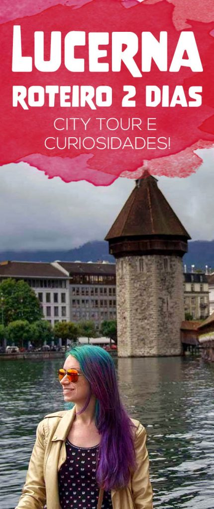 Roteiro em Lucerna, o melhor em 2 dias! Dicas de passeios e economia