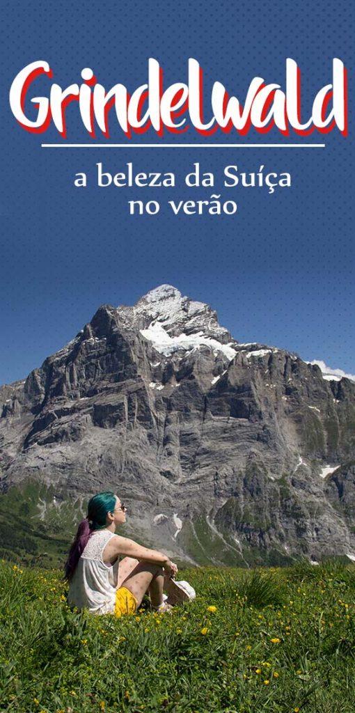 Como aproveitar a Suíça no verão, conheça Grindelwald