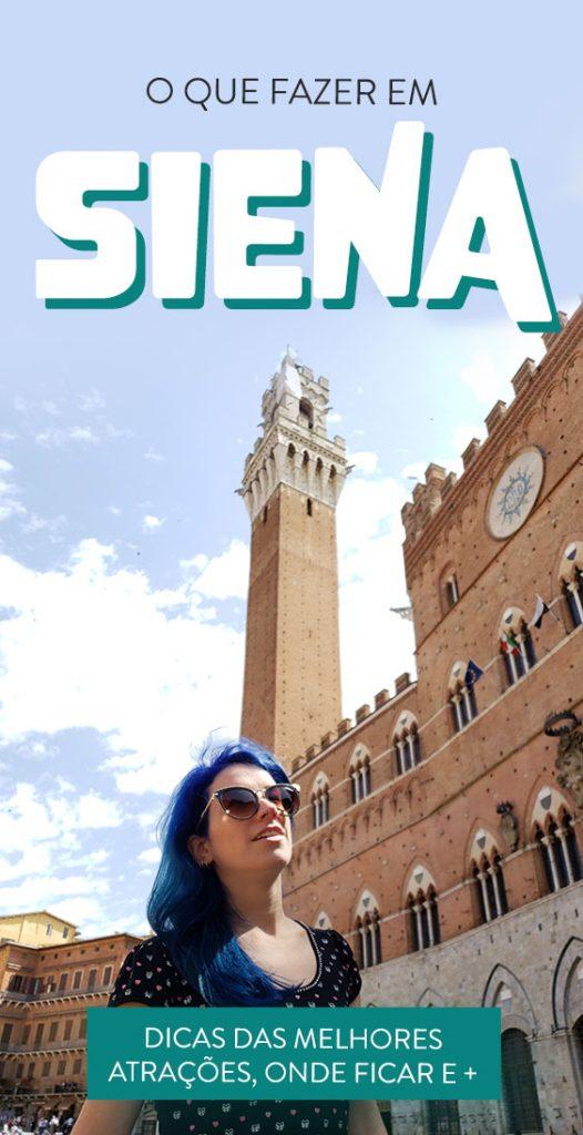 O que fazer em Siena, dicas de viagem e atrações