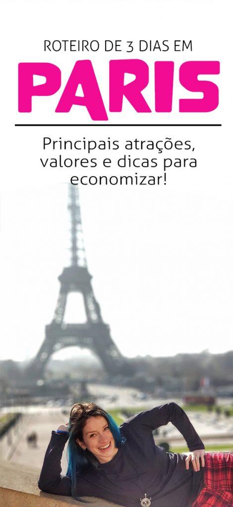 O que fazer em Paris, roteiro com dicas de economia e atrações