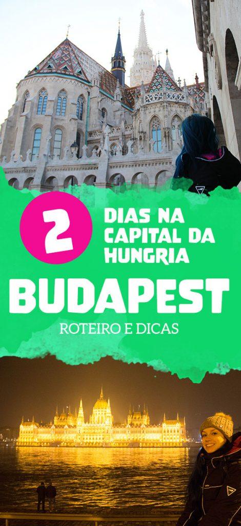 O que fazer em Budapeste, capital da Hungria, dicas de viagem, Parlamento húngaro, castelos e bastião