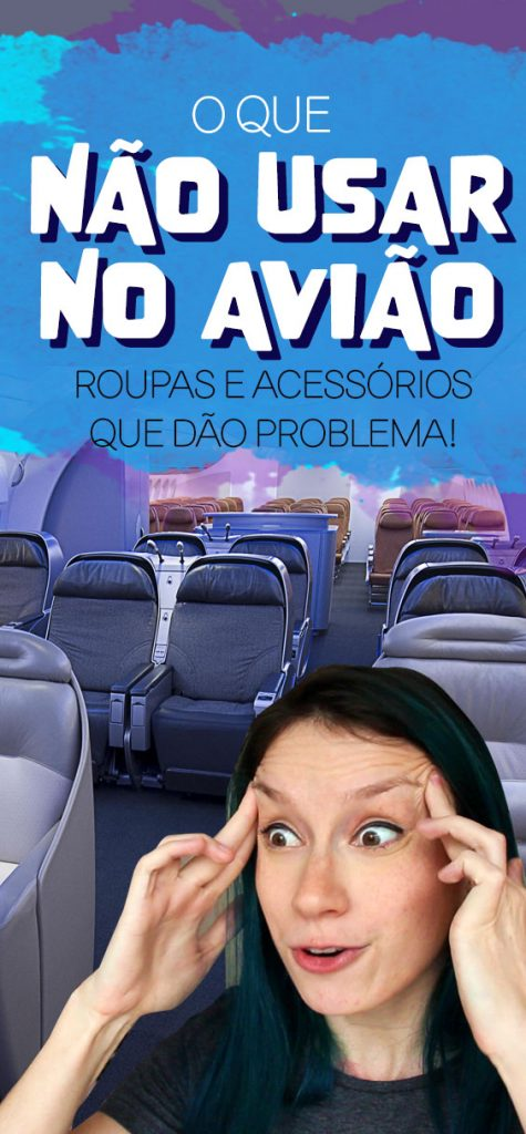 O que não usar no avião, roupas e acessórios que atrasam o seu voo