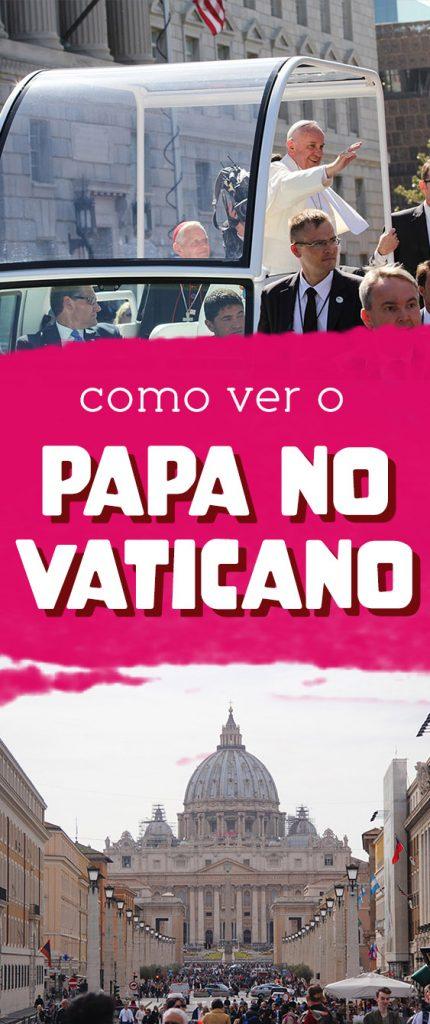 Como ver o Papa no Vaticano em Roma, dicas, horarios e datas das audiências