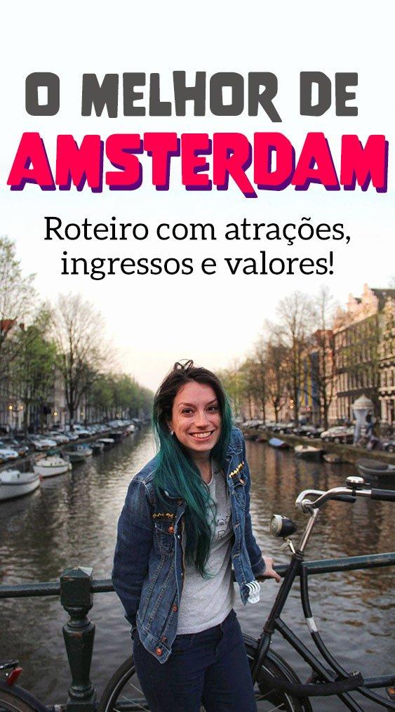 Roteiro em Amsterdam, dicas de economia, ingressos e atrações