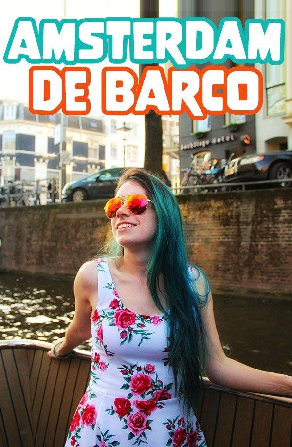 Barco em Amsterdam, como é o passeio pelos canais e como economizar