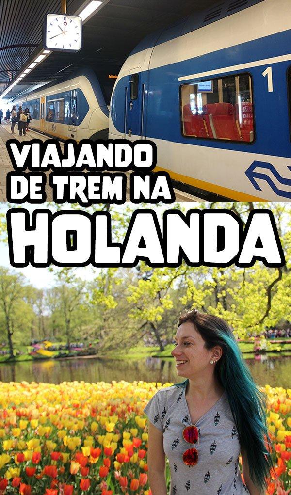 Dicas para viajar de trem na Holanda, como comprar passagem, trajetos e valores