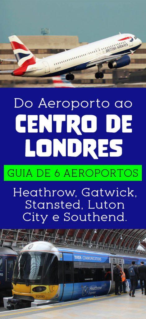 Do aeroporto ao centro de Londres, guia de transporte em Londres em 6 aeroportos