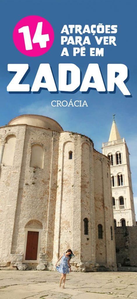 Roteiro em Zadar, melhores atrações a pé, o que visitar na Croácia