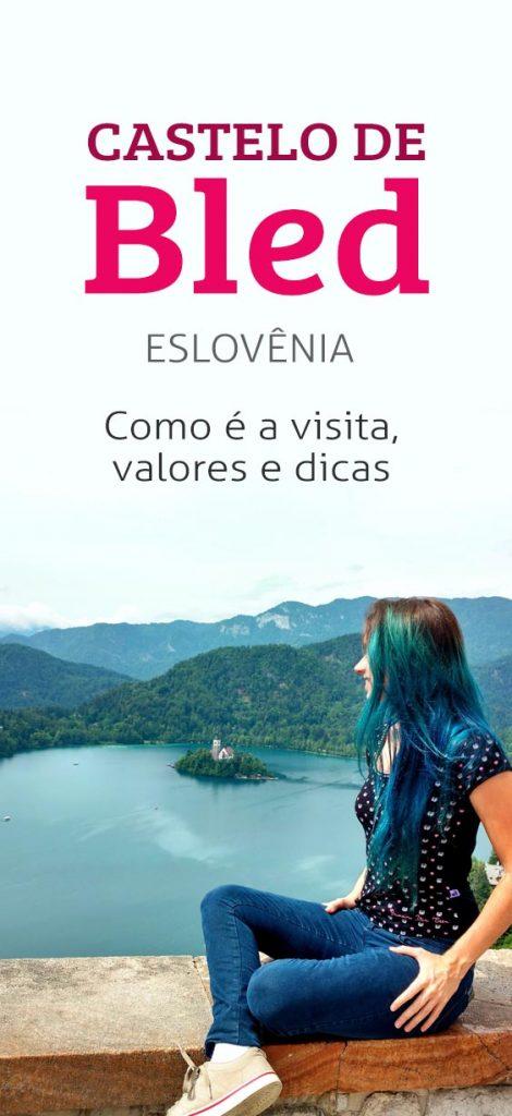 Castelo de Bled na Eslovenia, vista incrivel da cidade, dicas e valores