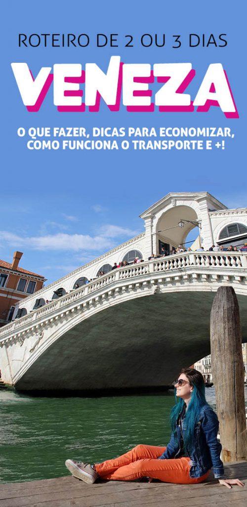 Dicas de Veneza, o que fazer, como economizar, roteiro na Italia