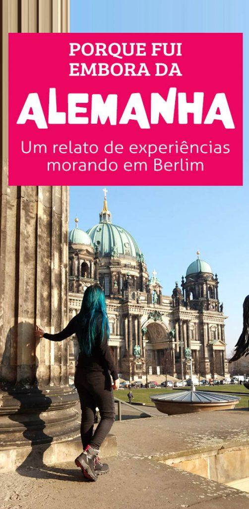 Porque fui embora da Alemanha, dicas morar em Berlim, vida na Alemanha