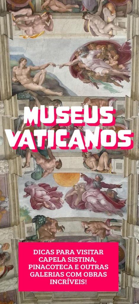 Museus Vaticanos, dicas para visitar Capela Sistina, Pinacoteca, como comprar ingresso
