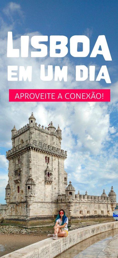 Lisboa em um dia, dicas para aproveitar a conexão em Portugal