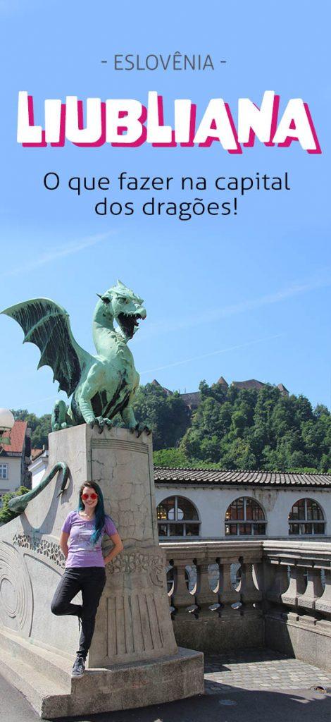 O que fazer em Liubliana, capital da Eslovênia, dicas