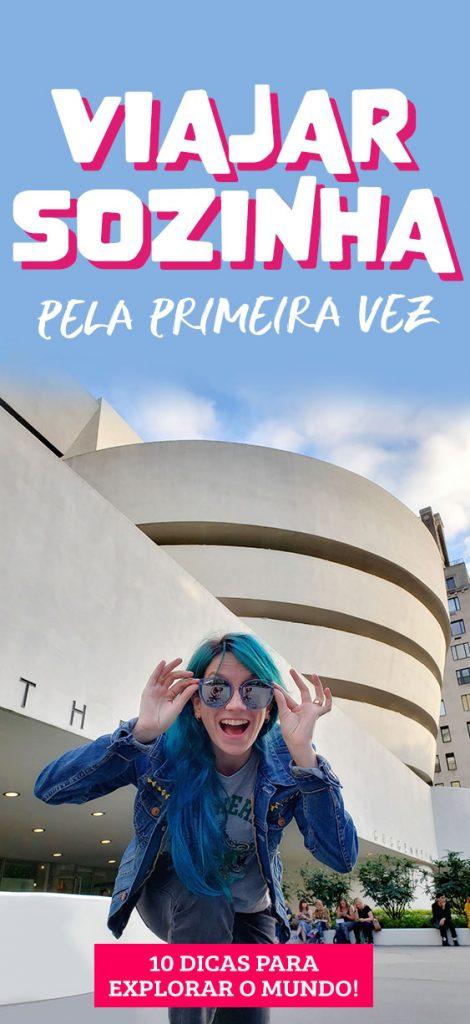 10 dicas para viajar sozinha pela primeira vez no exterior ou no Brasil
