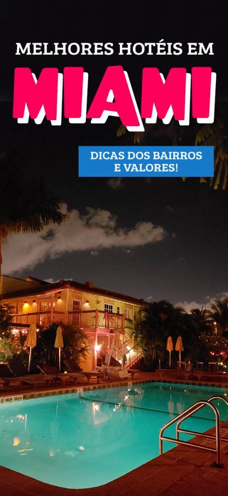 Melhores hotéis em Miami, dicas de bairros e lugares para se hospedar