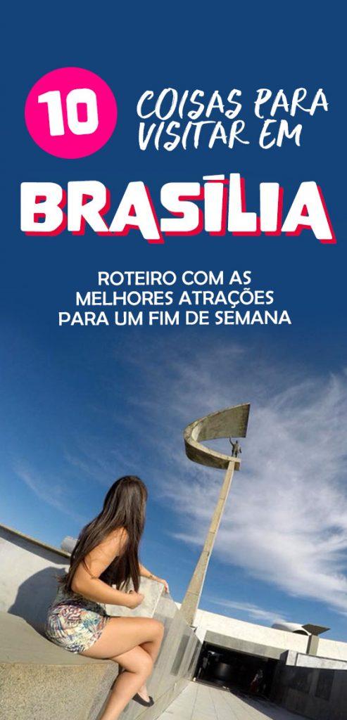 10 coisas para fazer em Brasília num fim de semana, dicas de viagem