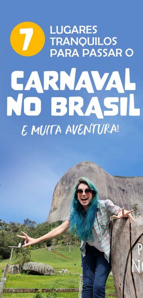 7 Lugares tranquilos para viajar no Carnaval no Brasil, aventura e natureza