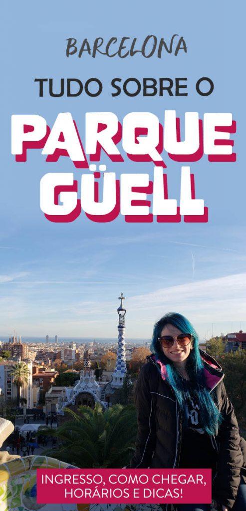 Tudo sobre o Parque Güell em Barcelona, dicas, horarios