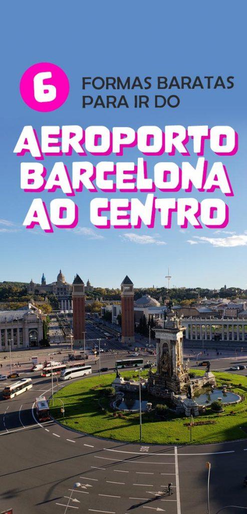 6 formas baratas para ir do aeroporto de barcelona ao centro