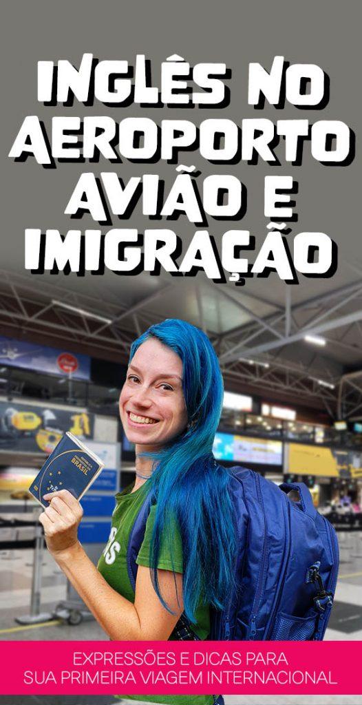 Dicas de inglês no aeroporto, avião e imigração