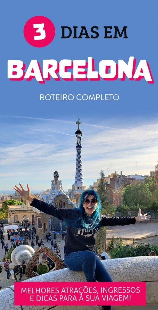 O que fazer em Barcelona em 3 dias, dicas e roteiro com melhores atrações
