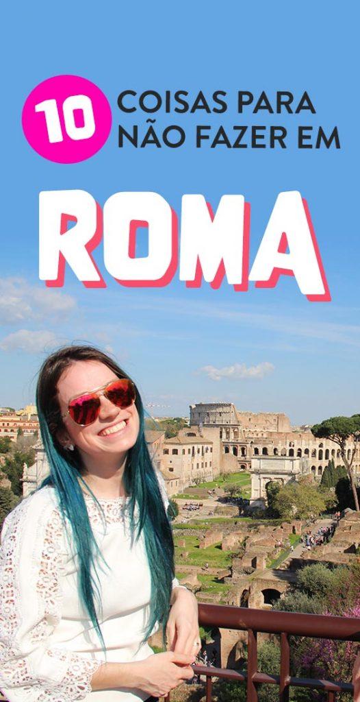 10 coisas para não fazer em Roma, erros, cuidados