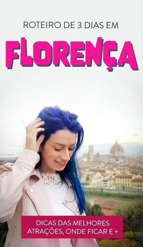 Roteiro de 3 dias em Florença, dicas e atrações