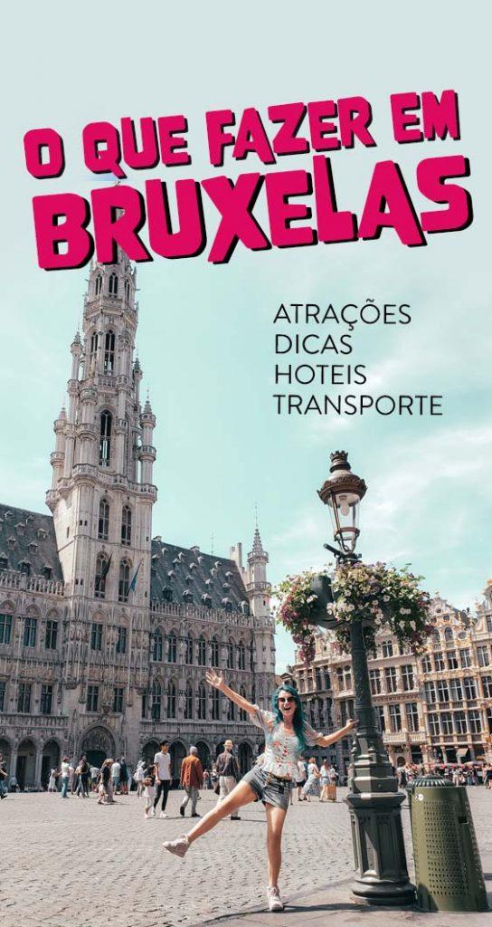 O que fazer em Bruxelas, pontos turisticos, dicas de viagem