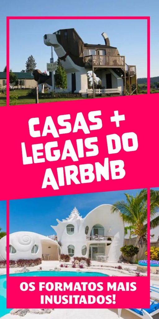 As casas mais diferentes do Airbnb