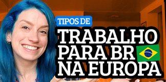 tipos de trabalho para brasileiro na europa dicas