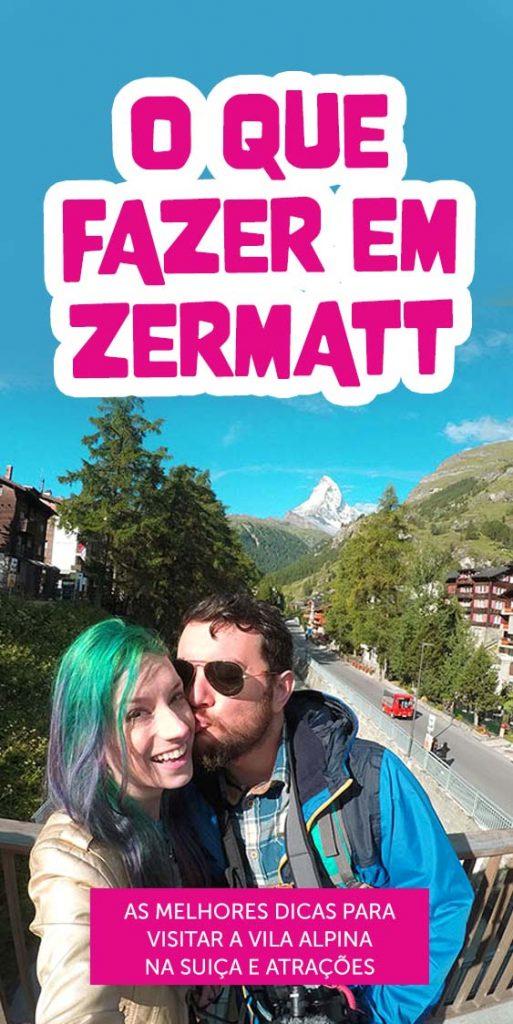 o que fazer em Zermatt roteiro melhores atracoes